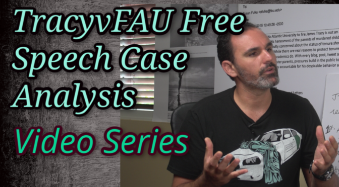 TracyvFAU Free Speech Case Analysis (Video Series)