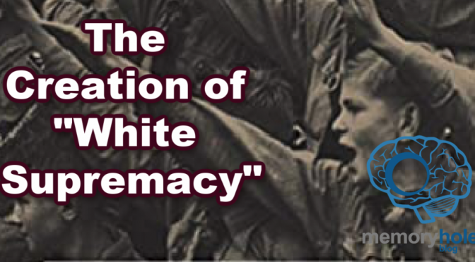 "The Creation of ""White Supremacy"" (Video)"