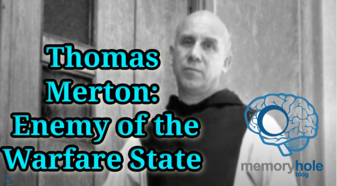 Thomas Merton: Enemy of the Warfare State
