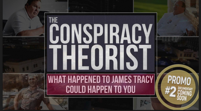 The Conspiracy Theorist: What Happened to James Tracy Could Happen to You – Promo 2