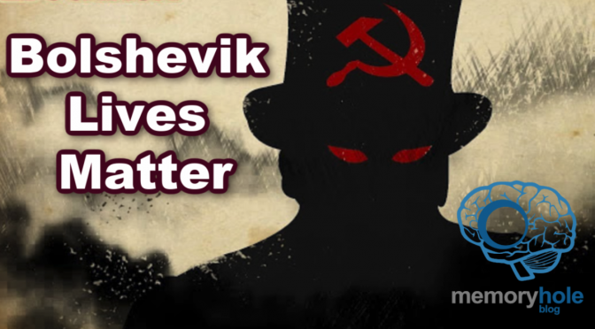 Bolshevik Lives Matter (Video)